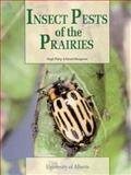 Insect Pests of the Prairies, Philip, Hugh and Mengersen, Ernest, 0888648707