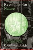 Revolution for Nature, Klaus Michael Meyer-Abich, 092939870X