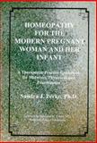 Homeopathy for the Modern Pregnant Woman and Her Infant, Sandra J. Perko, 0965318702