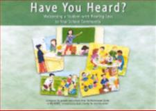 Have You Heard? : Welcoming a Student with Hearing Loss to Your School Community,, 0979728703