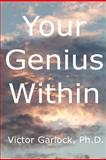 Your Genius Within, Victor Garlock, 1477698701