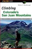Climbing Colorado's San Juan Mountains, Robert F. Rosebrough, 1560448709