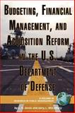 Budgeting, Financial Management, and Acquisition Reform in the U S Department of Defense, Jones, L. R. and McCaffery, Jerry L., 1593118708