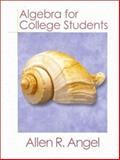 Algebra for College Students, Angel, Allen R., 0130848719