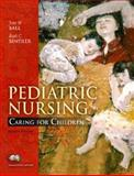 Pediatric Nursing : Caring for Children, Ball, Jane W. and Bindler, Ruth, 0132208717