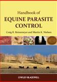 Handbook of Equine Parasite Control, Reinemeyer, Craig and Nielsen, Martin, 0470658711