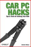 Car PC Hacks : Tips and Tools for Geeking Your Ride, Stolarz, Damien, 0596008716