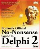 Borland's Official Non-Nonsense Guide to Delphi 2, Manning, Michelle, 0672308711