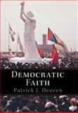 Democratic Faith, Deneen, Patrick J., 069111871X
