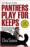 Panthers Play for Keeps, Clea Simon, 1590588711