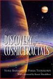 Discovery of Cosmic Fractals, Baryshev, Yurij and Teerikorpi, Pekka, 9810248717