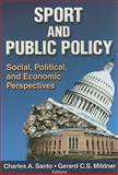 Sport and Public Policy : Social, Political, and Economic Perspectives, Santo, Charles A. and Mildner, Gerard C. S., 0736058710