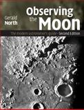 Observing the Moon : The Modern Astronomer's Guide, North, Gerald, 110768871X