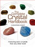 The Complete Crystal Handbook, Cassandra Eason, 1402778716