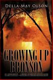 Growing up Bronson, Della May Olson, 143896871X