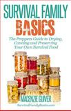 The Prepper's Guide to Drying, Canning and Preserving Your Own Survival Food, Macenzie Guiver, 1500618713