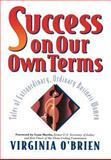 Success on Our Own Terms, Virginia O'Brien, 0471178713