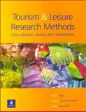 Tourism and Leisure Research Methods : Data Collection, Analysis and Interpretation, Finn, Mick and Elliott-White, Martin, 0582368715