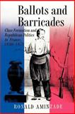 Ballots and Barricades : Class Formation and Republican Politics in France, 1830-1871, Aminzade, Ronald, 0691028710