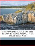 Thermodynamics of the Steam-Engine and Other Heat-Engines, Cecil H. Peabody, 1149568712