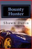 Bounty Hunter, Shawn Davis, 1500398713