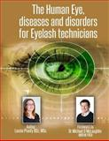 The Human Eye, Diseases and Disorders for Eyelash Technicians, Louise Prunty, 1500608718