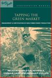 Tapping the Green Market : Management and Certification of Non-Timber Forest Products, Patricia Shanley, Alan Robert Pierce, Sarah A. Laird, S. Abraham Guillén, 1853838713