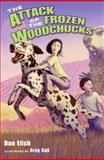 The Attack of the Frozen Woodchucks, Dan Elish, 0061138711