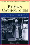 Roman Catholicism in America, Gillis, Chester, 0231108710