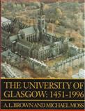 The University of Glasgow : 1451-1996, Brown, A. and Moss, M., 0748608710