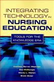Integrating Technology in Nursing Education : Tools for the Knowledge Era, Mastrian, Kathleen and McGonigle, Dee, 0763768715