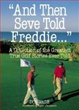 """And Then Seve Told Freddie..."" 9780809228713"