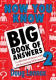 Now You Know Big Book of Answers 2, Doug Lennox, 1550028715