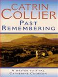 Past Remembering, Catrin Collier, 0099538717