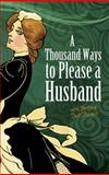 A Thousand Ways to Please a Husband, Louise Bennett Weaver and Helen Cowles LeCron, 0486488713
