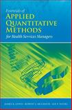Essentials of Applied Quantitative Methods for Health Services Managers, Lewis, James B. and McGrath, Robert J., 076375871X