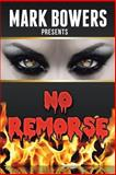 No Remorse, Mark Bowers, 1479768715