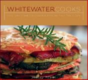 Whitewater Cooks, Shelley Adams, 1552858715