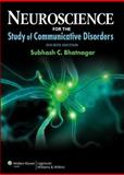 Neuroscience for the Study of Communicative Disorders, Bhatnagar, Subhash C., 1609138716
