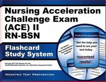 Nursing Acceleration Challenge Exam (ACE) II RN-BSN Flashcard Study System : Nursing ACE Test Review for the Nursing Acceleration Challenge Exam, Nursing ACE Exam Secrets Test Prep Team, 1627338713