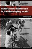 Rural-Urban Interaction in the Developing World, Lynch, Kenneth, 0415258715