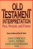 Old Testament Interpretation, James L. Mays and David L. Petersen, 068713871X