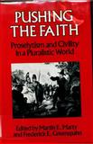 Pushing the Faith, Martin E. Malty, 0824508718