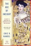 The Age of Insight, Eric Kandel, 1400068711