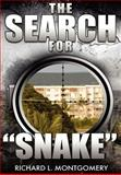 The Search for Snake, Richard L. Montgomery, 1462688713