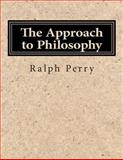 The Approach to Philosophy, Ralph Perry, 1500298719