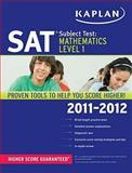 Kaplan SAT Subject Test Mathematics Level 1 2011-2012, Kaplan, 1607148714