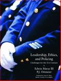 Leadership, Ethics and Policing : Challenges for the 21st Century, Meese, Edwin and Ortmeier, P. J., 0130268712