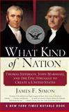 What Kind of Nation, James F. Simon, 0684848716