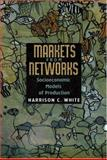 Markets from Networks : Socioeconomic Models of Production, White, Harrison C., 0691088713